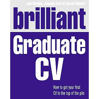Brilliant Graduate CV - How to Get Your First CV to the Top of the Pil