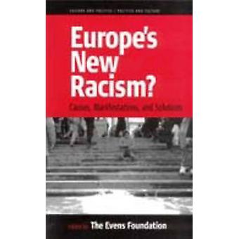 Europe's New Racism - Causes - Manifestations and Solutions by Evens F