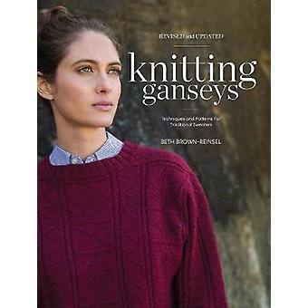 Knitting Ganseys - Revised and Updated - Techniques and Patterns for T