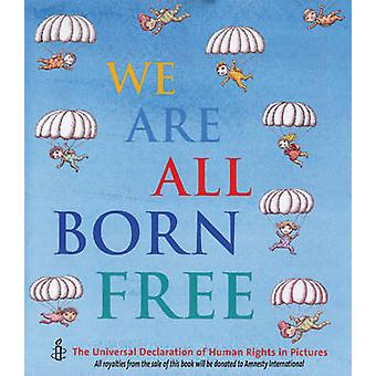 We are All Born Free - The Universal Declaration of Human Rights in Pi