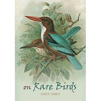 On Rare Birds by Anita Albus - 9781887354806 Book