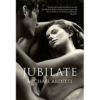 Jubilate by Michael Arditti - 9781908129406 Book