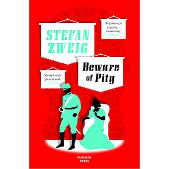 Beware of Pity by Stefan Zweig - Anthea Bell - David Pearson - 978190