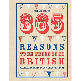 365 skäl att vara stolt över att vara brittisk - magiska ögonblick i vår stora H