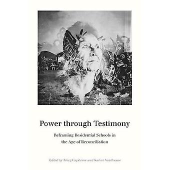 Power through Testimony - Reframing Residential Schools in the Age of
