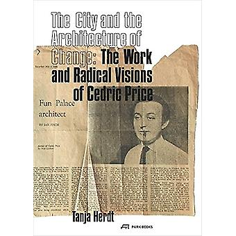 The City and the Architecture of Change - The Work and Radical Visions