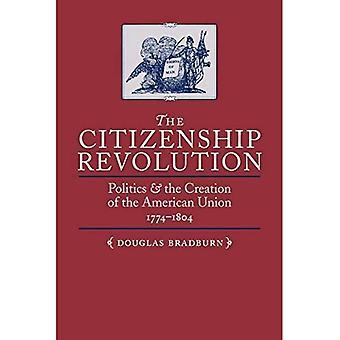 The Citizenship Revolution: Politics and the Creation of the American Union, 1774-1804 (Jeffersonian America)
