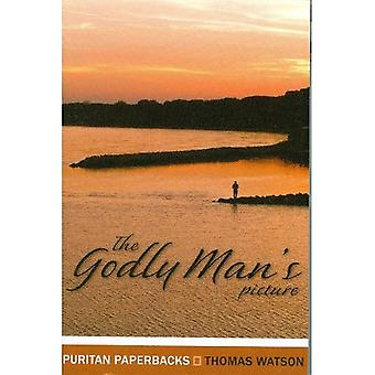 The Godly Man's Picture: Drawn with a Scripture Pencil (Puritan Paperbacks)