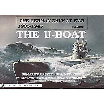 The German Navy at War: The U-boat Vol 2 (German Navy at War, 1935-1945)
