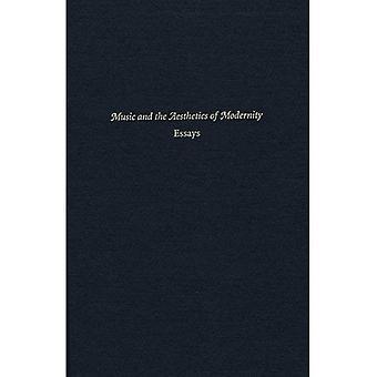 Musik und die Ästhetik der Moderne: Essays