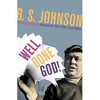Gut gemacht Gott!: Ausgewählte Prosa und Drama von B. S. Johnson