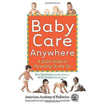 Baby Care Anywhere: A Quick Guide to Parenting on the Go