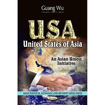 USA: United States of Asia - An Asian Union Initiative (Hardback)