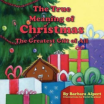 De ware betekenis van Kerstmis, het grootste geschenk van alles