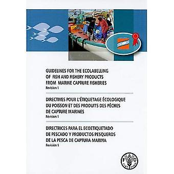 Riktlinjer för miljömärkning av fisk och fiskeriprodukter från Marine fånga fiske: Revision 1