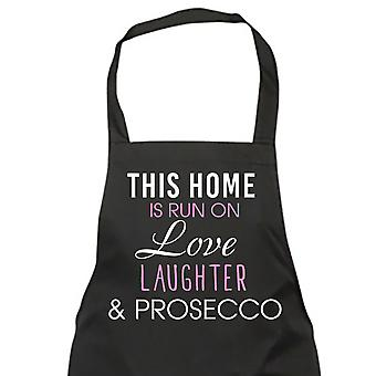 This Home Is Run On Love Laughter And Prosecco Apron