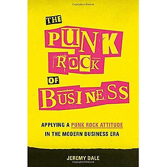 The Punk Rock of Business:� Applying a Punk Rock Attitude in the Modern Business Era