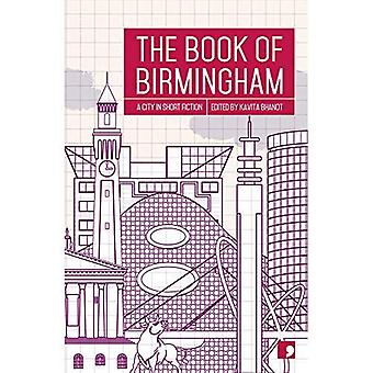 The Book of Birmingham: A City in Short Fiction (Reading the City)