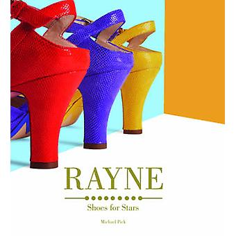 Rayne - Shoes for Stars by Michael Pick - 9781851497935 Book