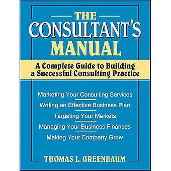 Die Berater Handbuch A komplette Anleitung zum Aufbau eines erfolgreichen Beratungspraxis von Greenbaum & Thomas L.