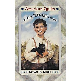 Daniels Story by Kirby & Susan E.