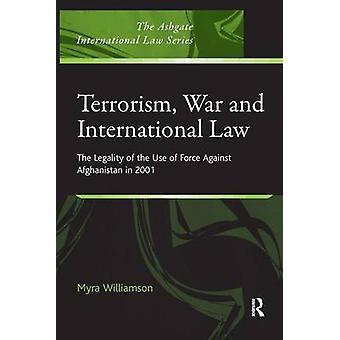 テロ戦争と国際法・ ウィリアムソン ・ マイラによる 2001 年のアフガニスタンに対する力の使用の合法性