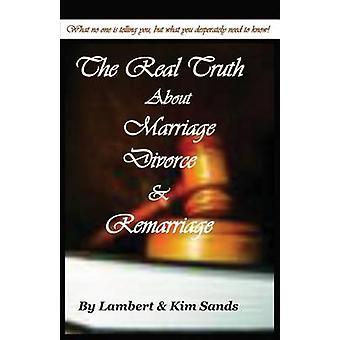La verità sul matrimonio divorzio nuovo matrimonio nessuno vuole dirvi la verità ma la verità che hai disperatamente bisogno di sapere da Sands & Lambert