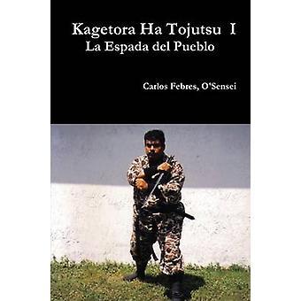 Kagetora Ha Tojutsu I Spanish Espanol by Febres & Carlos