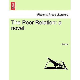Den fattige slægtning en roman. af Pardoe