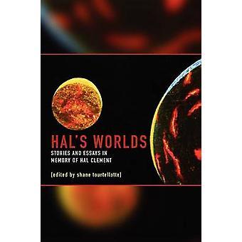 Mundos de Hals relatos y ensayos en la memoria de Hal Clement por Tourtellotte y Shane