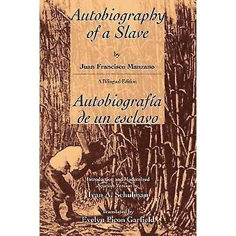 Autobiographie d'un Esclavo Slave Autobiografia de Un par Manzano & Juan Francisco