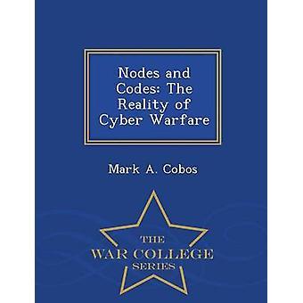 Knoten und Codes der Realität der Cyber-Kriegsführung War College-Serie von Cobos & Mark A.