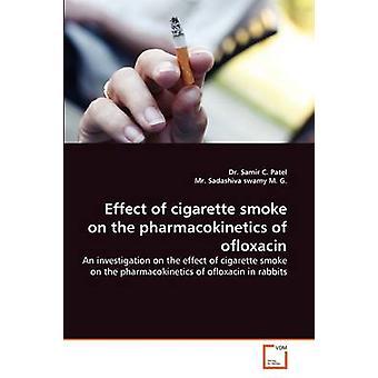 Wirkung von Zigarettenrauch auf die Pharmakokinetik von Ofloxacin von Patel & Samir C.