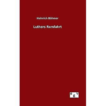 Lutero Romfahrt por Bhmer y Heinrich