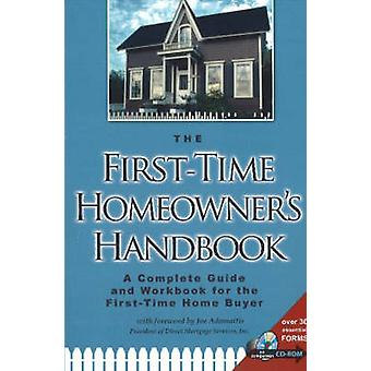 The First-Time Homeowner's Handbook - A Complete Guide and Workbook fo