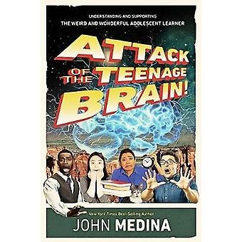 Attack of the Teenage Brain - Understanding and Supporting the Weird a