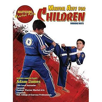 Martial Arts for Children - Winning Ways by Nathan Johnson - 978142223