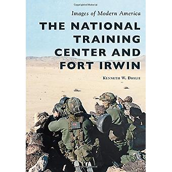 The National Training Center and Fort Irwin by Kenneth W Drylie - 978