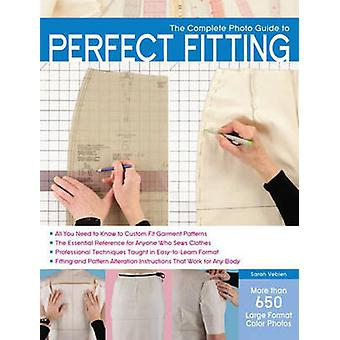 The Complete Photo Guide to Perfect Fitting by Sarah Veblen - 9781589