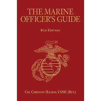 The Marine Officer's Guide by Christian N. Haliday - 9781612518268 Bo