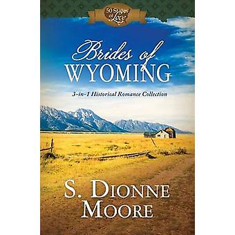 Brides of Wyoming by S Dionne Moore - 9781634097994 Book