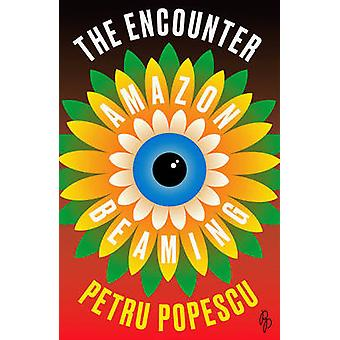 The Encounter - Amazon Beaming by Petru Popescu - Simon McBurney - 978
