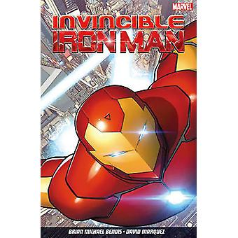 Invincible Iron Man - Volume 1 by Brian Michael Bendis - David Marquez