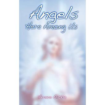 Angels Here Among Us by Vernon Oickle - 9781926677705 Book