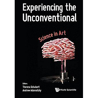 Experiencing The Unconventional - Science In Art by Theresa Schubert -