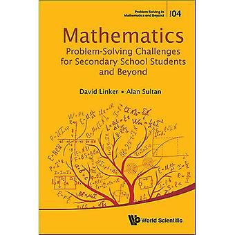 Mathematics Problem-Solving Challenges for Secondary School Students
