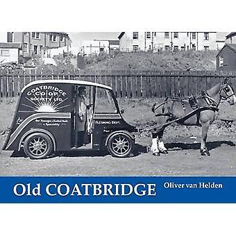 Old Coatbridge by Oliver Van Helden - 9781840331165 Book
