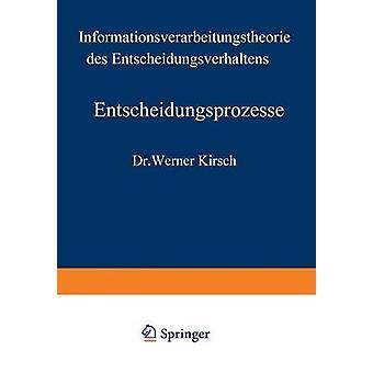 Entscheidungsprozesse  Zweiter Band Informationsverarbeitungstheorie des Entscheidungsverhaltens by Kirsch & Werner