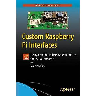 Custom Raspberry Pi Interfaces - Design and Build Hardware Interfaces