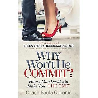 "Why Won't He Commit? - How a Man Decides to Make You ""The One&quo"
